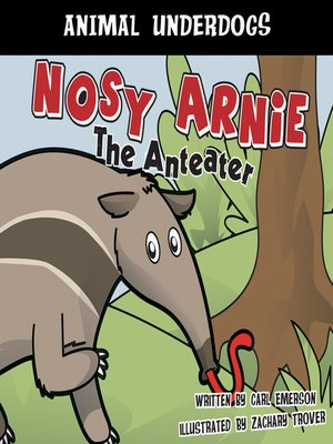 cover image of Nosy Arnie the Anteater