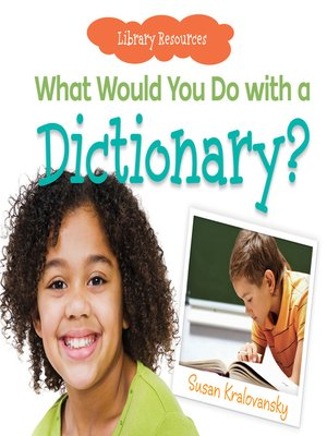 cover image of What Would You Do with a Dictionary?
