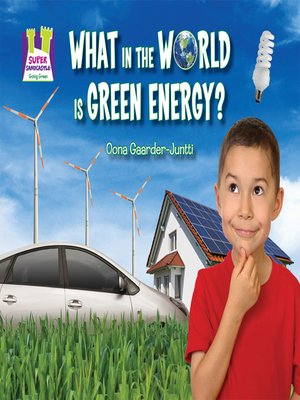 cover image of What in the World is Green Energy?