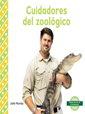 cover image of Cuidadores del zoológico (Zookeepers)