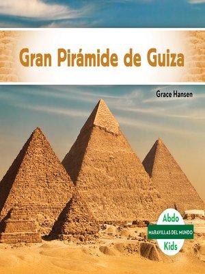 cover image of Gran Pirámide de Guiza (Great Pyramid of Giza)