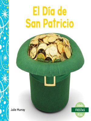 cover image of El Día de San Patricio (Saint Patrick's Day)