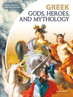 cover image of Greek Gods, Heroes, and Mythology