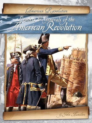 cover image of Leaders & Generals of the American Revolution