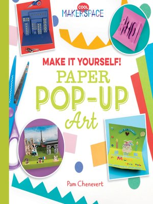 cover image of Make It Yourself! Paper Pop-Up Art