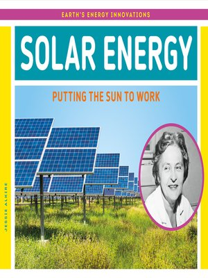 cover image of Solar Energy: Putting the Sun to Work