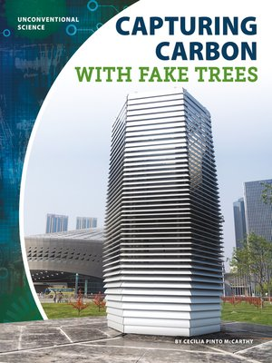 cover image of Capturing Carbon with Fake Trees