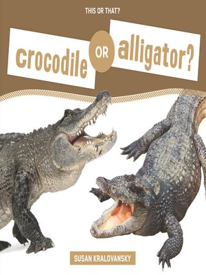 cover image of Crocodile or Alligator?
