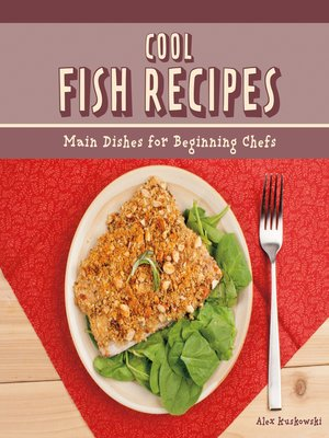 cover image of Cool Fish Recipes: Main Dishes for Beginning Chefs