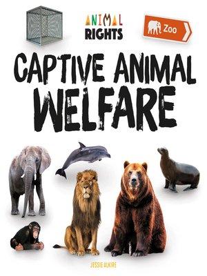 cover image of Captive Animal Welfare