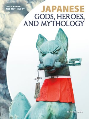 cover image of Japanese Gods, Heroes, and Mythology