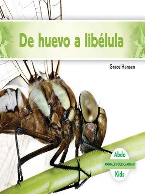 cover image of De huevo a libélula (Becoming a Dragonfly)