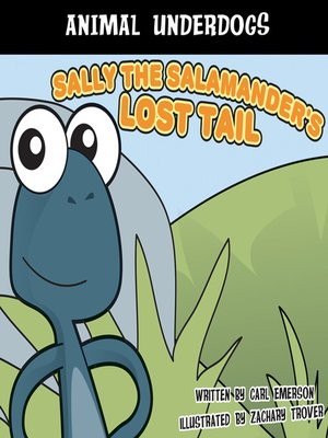 cover image of Sally the Salamander's Lost Tail