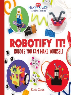 cover image of Robotify It! Robots You Can Make Yourself