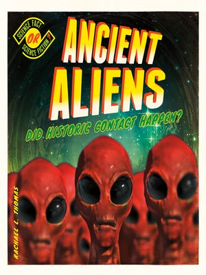 cover image of Ancient Aliens: Did Historic Contact Happen?