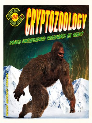 cover image of Cryptozoology: Could Unexplained Creatures Be Real?