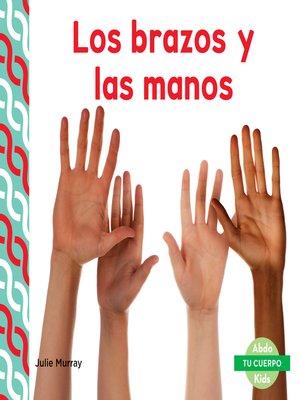 cover image of Los brazos y las manos (Arms & Hands)