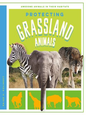 cover image of Protecting Grassland Animals
