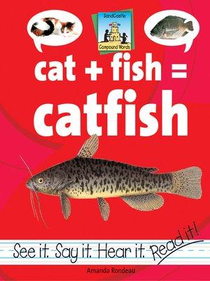 cover image of Cat + Fish=Catfish