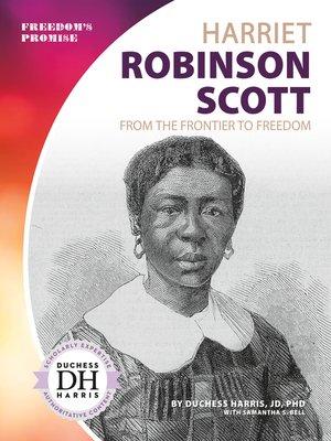 cover image of Harriet Robinson Scott
