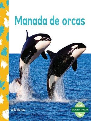 cover image of Manada de orcas (Orca Whale Pod)