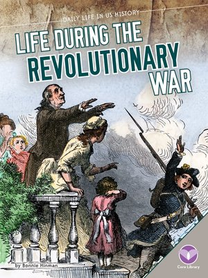 cover image of Life During the Revolutionary War