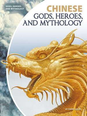 cover image of Chinese Gods, Heroes, and Mythology
