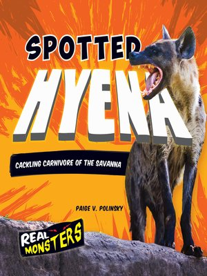 cover image of Spotted Hyena: Cackling Carnivore of the Savanna