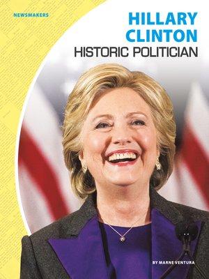 cover image of Hillary Clinton: Historic Politician