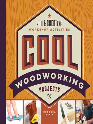 cover image of Cool Woodworking Projects: Fun & Creative Workshop Activities