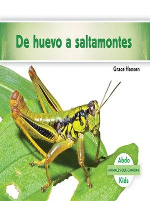 cover image of De huevo a saltamontes (Becoming a Grasshopper )