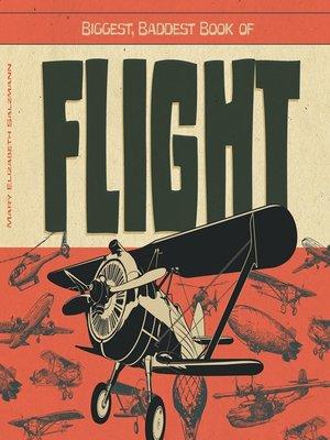 cover image of Biggest, Baddest Book of Flight