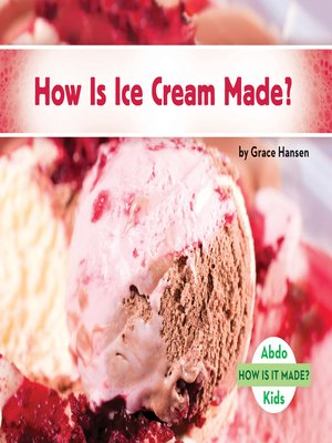 cover image of How Is Ice Cream Made?
