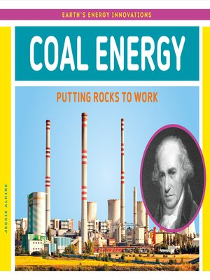 cover image of Coal Energy: Putting Rocks to Work