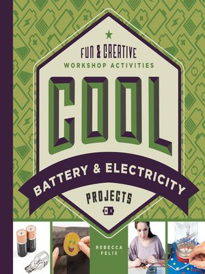 cover image of Cool Battery & Electricity Projects: Fun & Creative Workshop Activities
