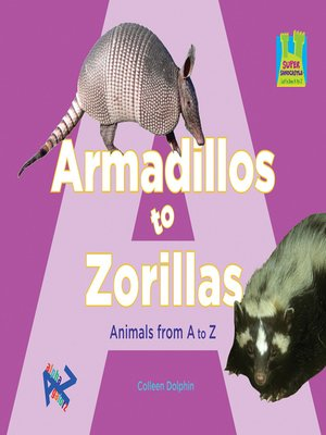 cover image of Armadillos to Zorillas