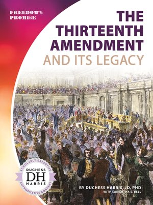 cover image of The Thirteenth Amendment and Its Legacy