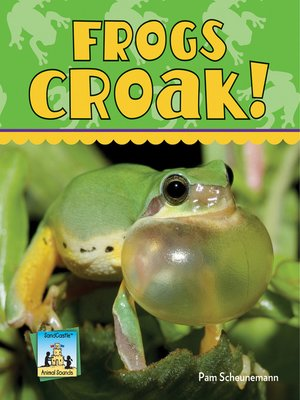 cover image of Frogs Croak!