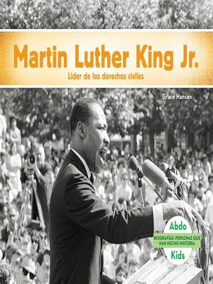 cover image of Martin Luther King Jr.: Líder de los derechos humanos (Martin Luther King Jr.: Civil Rights Leader)