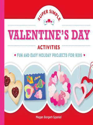 cover image of Super Simple Valentine's Day Activities: Fun and Easy Holiday Projects for Kids
