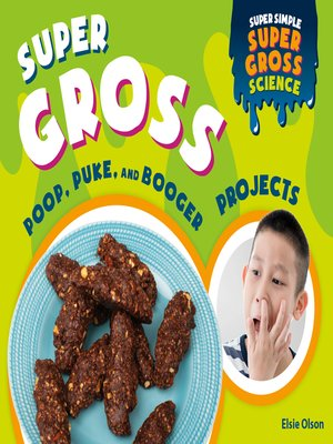 cover image of Super Gross Poop, Puke, and Booger Projects