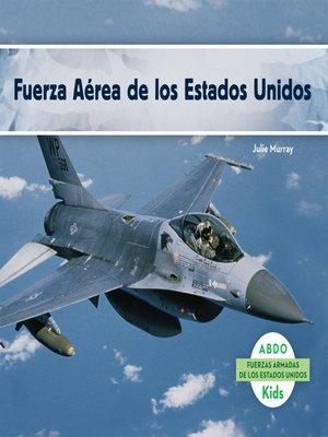 cover image of Fuerza Aérea de los Estados Unidos