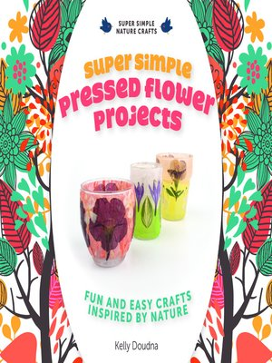 cover image of Super Simple Pressed Flower Projects