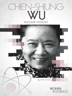 cover image of Chien-Shiung Wu: Nuclear Physicist