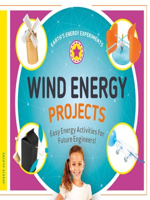 cover image of Wind Energy Projects: Easy Energy Activities for Future Engineers!