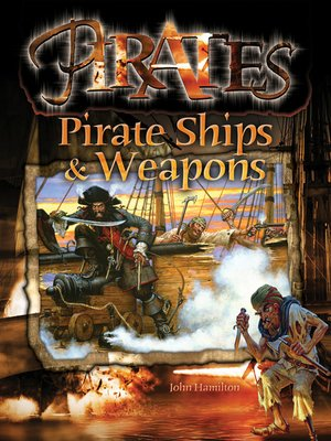 cover image of Pirate Ships & Weapons