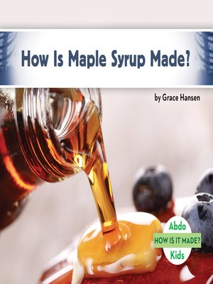 cover image of How Is Maple Syrup Made?