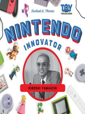 cover image of Nintendo Innovator: Hiroshi Yamauchi