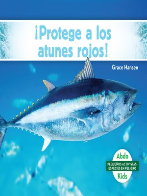 cover image of ¡Protege a los atunes rojos! (Help the Bluefin Tuna)