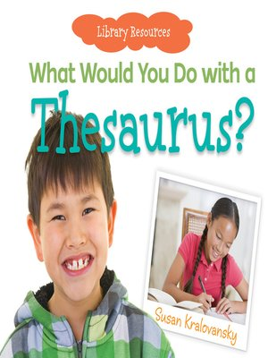 cover image of What Would You Do with a Thesaurus?